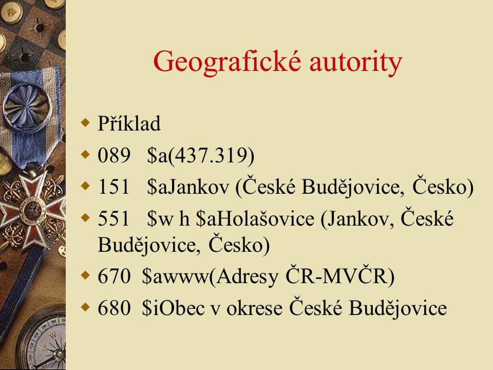 Geografické autority Příklad 089 $a(437.319)