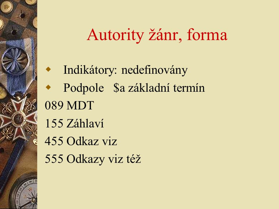 Autority žánr, forma Indikátory: nedefinovány