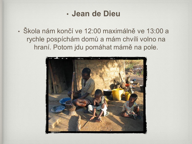 Jean de Dieu Škola nám končí ve 12:00 maximálně ve 13:00 a rychle pospíchám domů a mám chvíli volno na hraní.