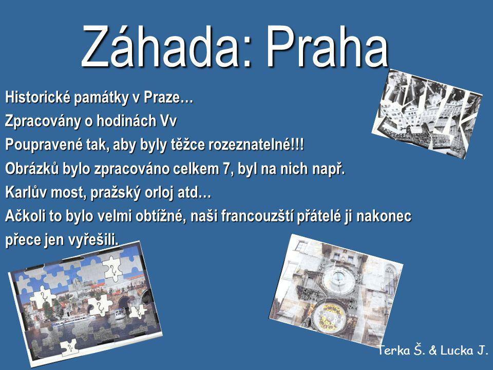 Záhada: Praha Historické památky v Praze… Zpracovány o hodinách Vv