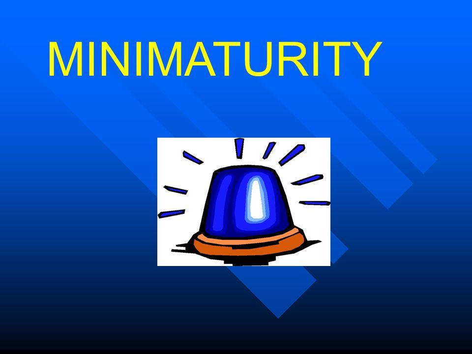 MINIMATURITY
