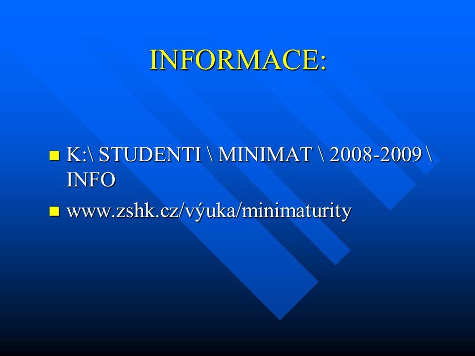 INFORMACE: K:\ STUDENTI \ MINIMAT \ 2008-2009 \ INFO