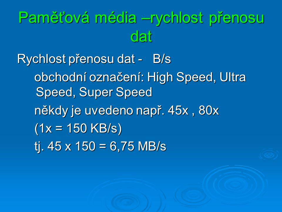 Paměťová média –rychlost přenosu dat