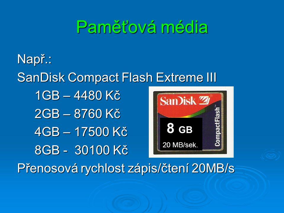 Paměťová média 8 GB Např.: SanDisk Compact Flash Extreme III