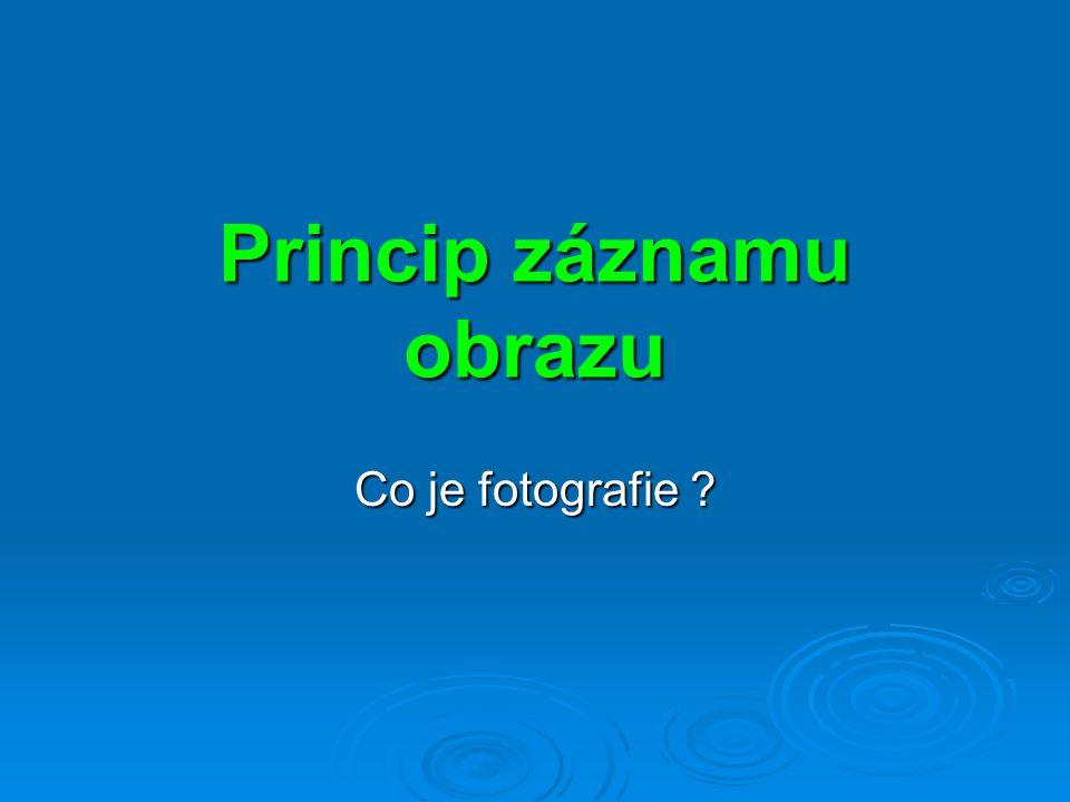 Princip záznamu obrazu