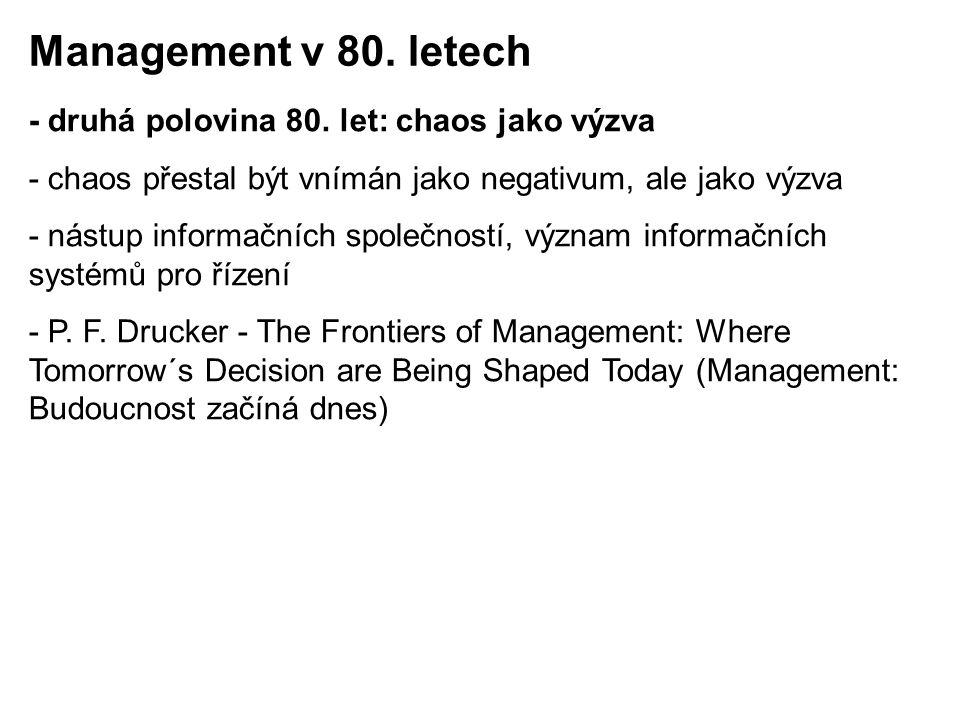 Management v 80. letech - druhá polovina 80. let: chaos jako výzva