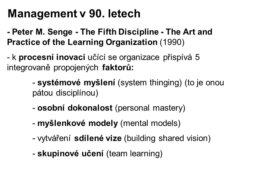 Management v 90. letech - Peter M. Senge - The Fifth Discipline - The Art and Practice of the Learning Organization (1990)