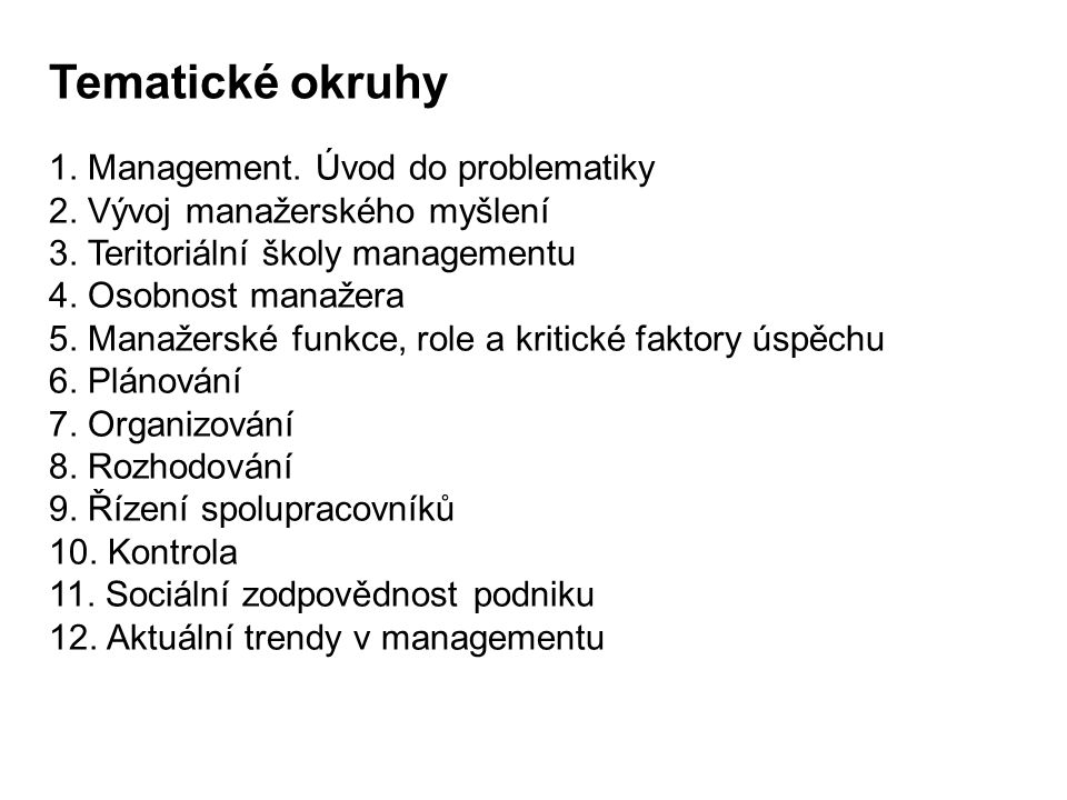 Tematické okruhy 1. Management. Úvod do problematiky