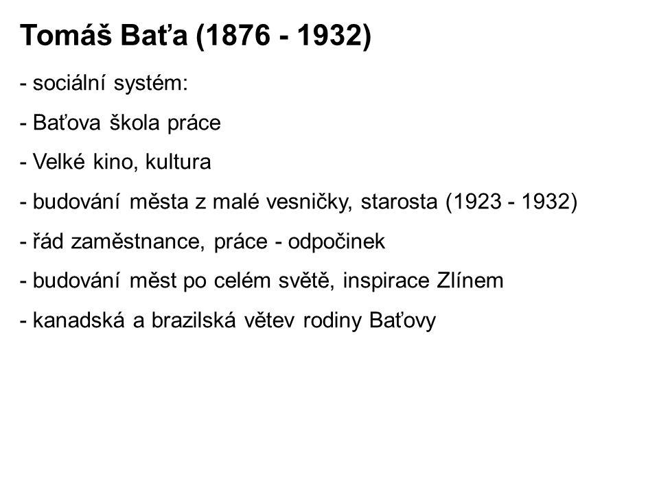 Tomáš Baťa (1876 - 1932) - sociální systém: - Baťova škola práce