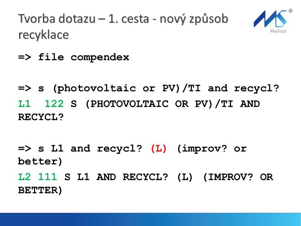 Tvorba dotazu – 1. cesta - nový způsob recyklace