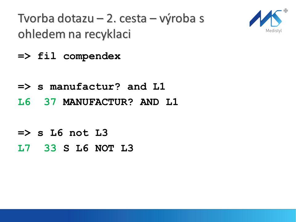 Tvorba dotazu – 2. cesta – výroba s ohledem na recyklaci