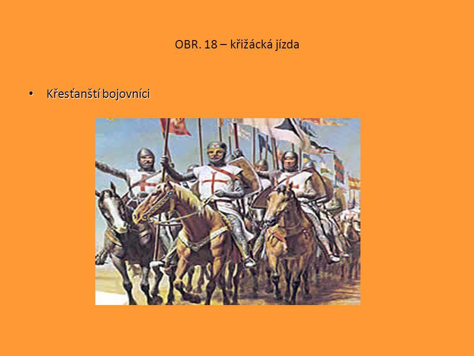 OBR. 18 – křižácká jízda Křesťanští bojovníci