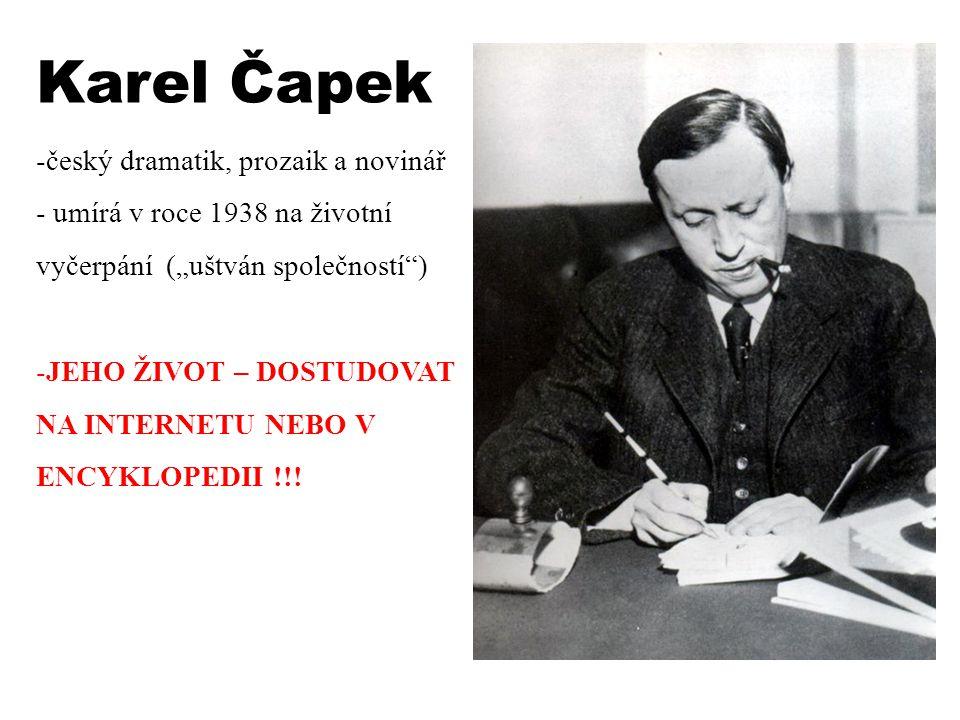 Karel Čapek český dramatik, prozaik a novinář