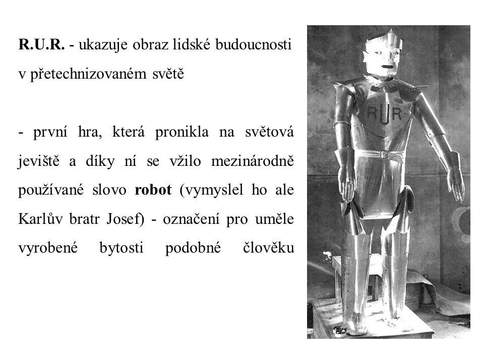 R.U.R. - ukazuje obraz lidské budoucnosti v přetechnizovaném světě