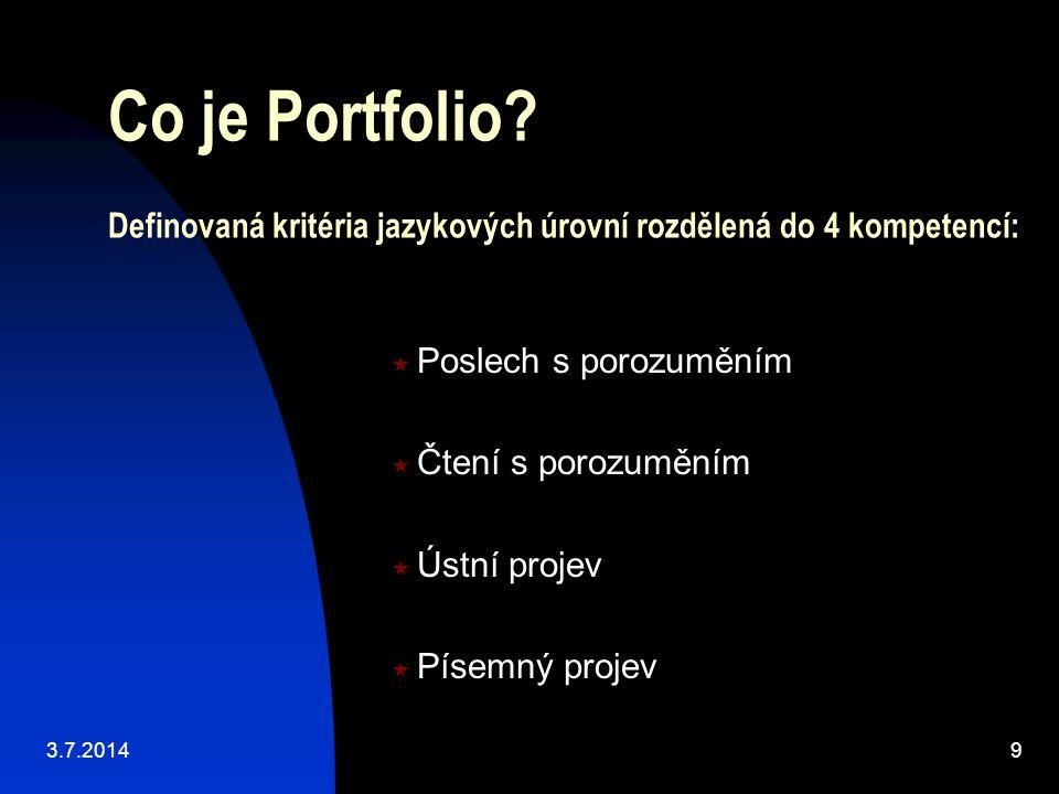 Co je Portfolio Definovaná kritéria jazykových úrovní rozdělená do 4 kompetencí: