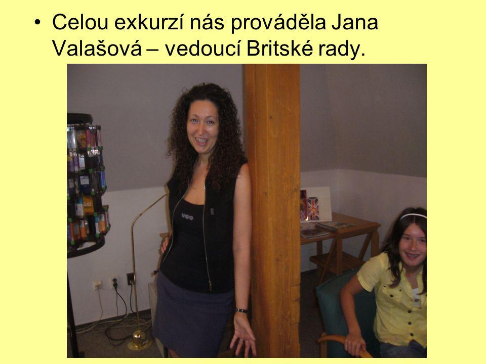 Celou exkurzí nás prováděla Jana Valašová – vedoucí Britské rady.