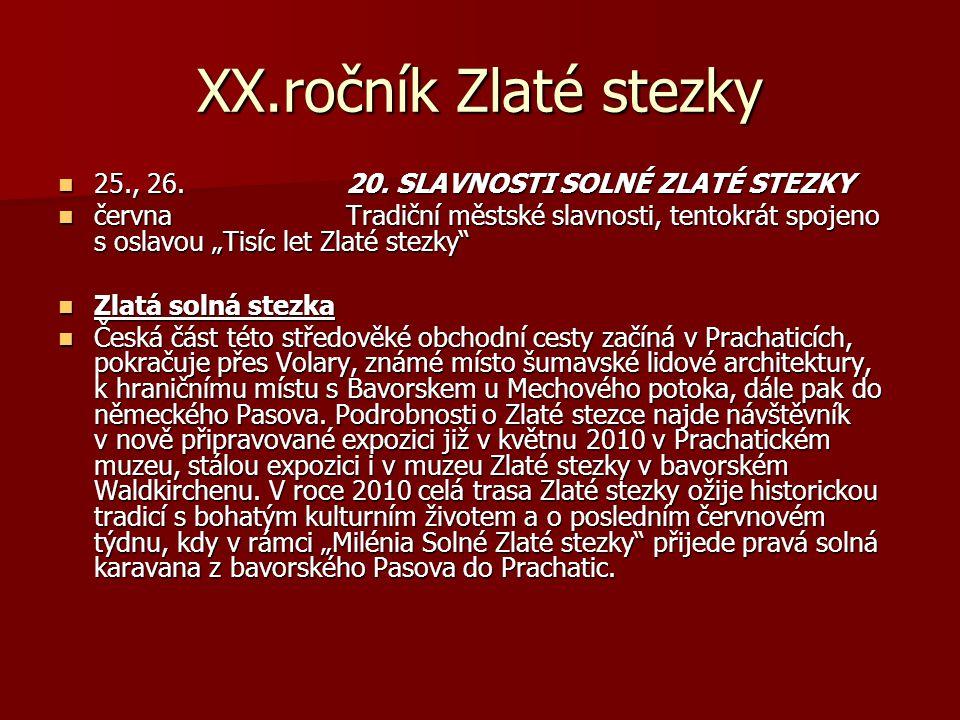 XX.ročník Zlaté stezky 25., 26. 20. SLAVNOSTI SOLNÉ ZLATÉ STEZKY