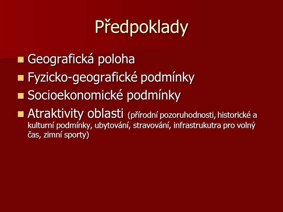 Předpoklady Geografická poloha Fyzicko-geografické podmínky