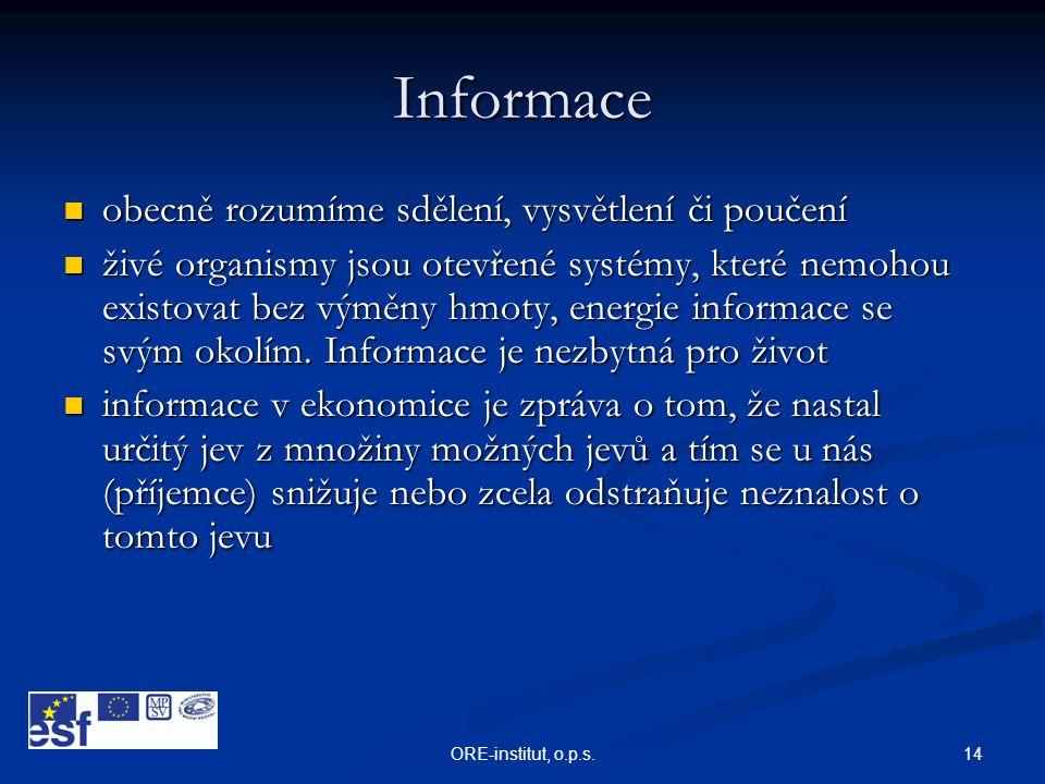 Informace obecně rozumíme sdělení, vysvětlení či poučení