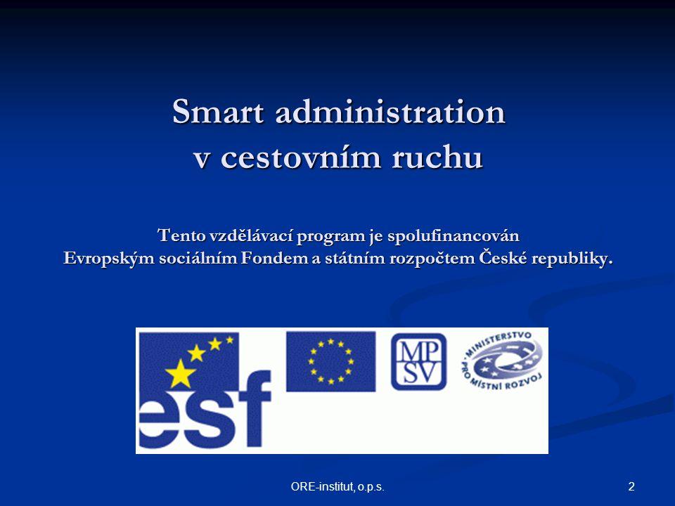 Smart administration v cestovním ruchu Tento vzdělávací program je spolufinancován Evropským sociálním Fondem a státním rozpočtem České republiky.
