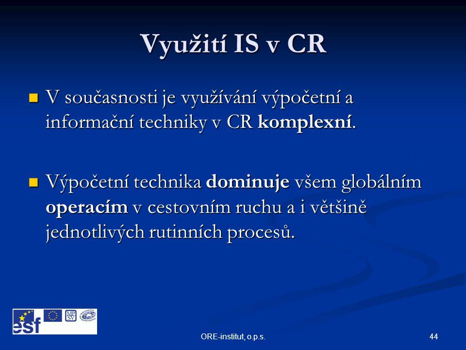 Využití IS v CR V současnosti je využívání výpočetní a informační techniky v CR komplexní.
