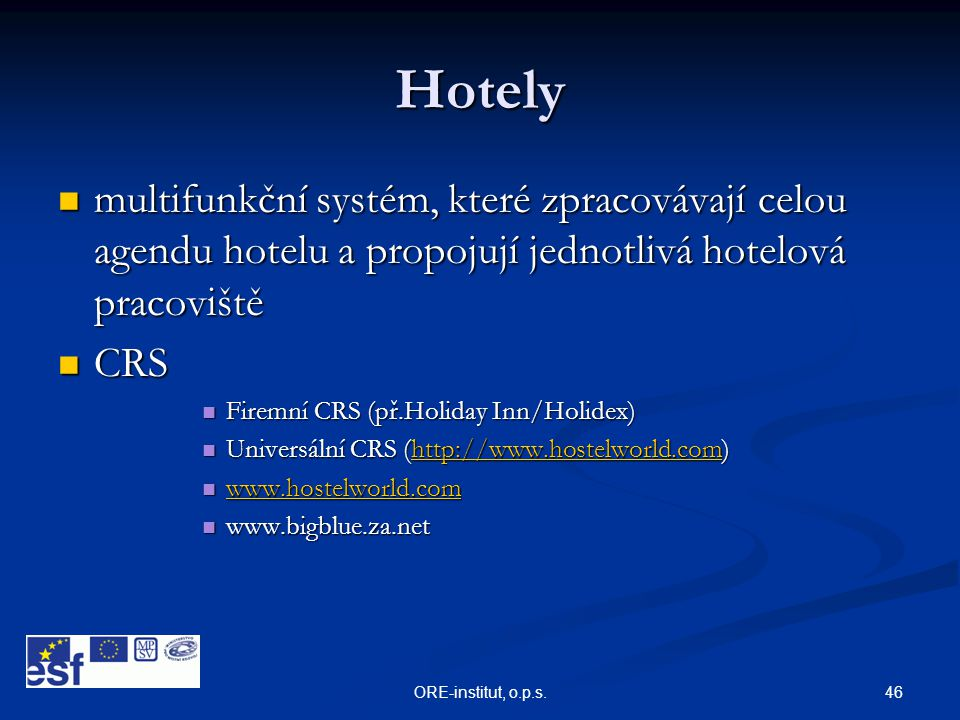 Hotely multifunkční systém, které zpracovávají celou agendu hotelu a propojují jednotlivá hotelová pracoviště.