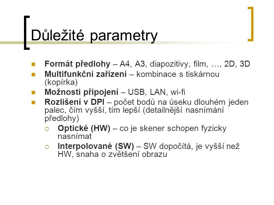 Důležité parametry Formát předlohy – A4, A3, diapozitivy, film, …, 2D, 3D. Multifunkční zařízení – kombinace s tiskárnou (kopírka)