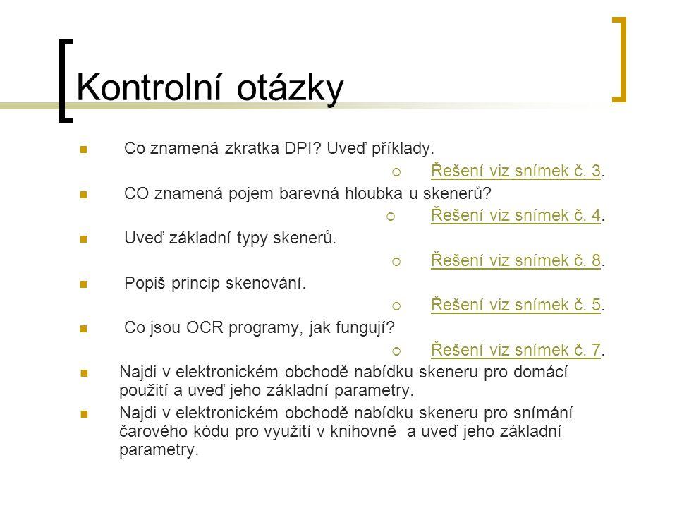 Kontrolní otázky Co znamená zkratka DPI Uveď příklady.