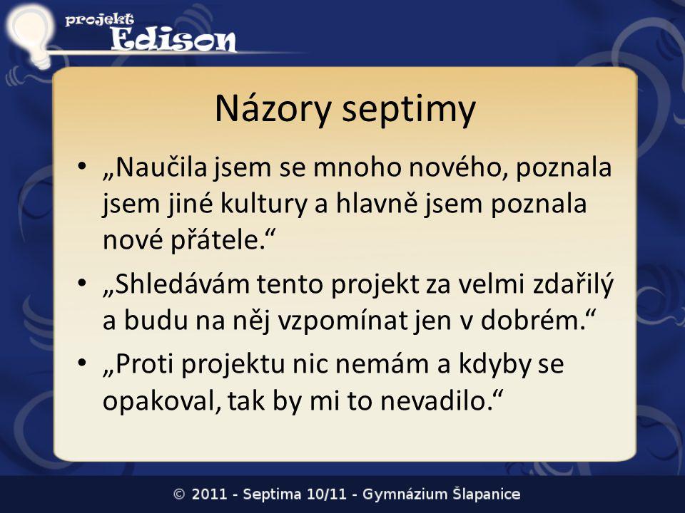 """Názory septimy """"Naučila jsem se mnoho nového, poznala jsem jiné kultury a hlavně jsem poznala nové přátele."""