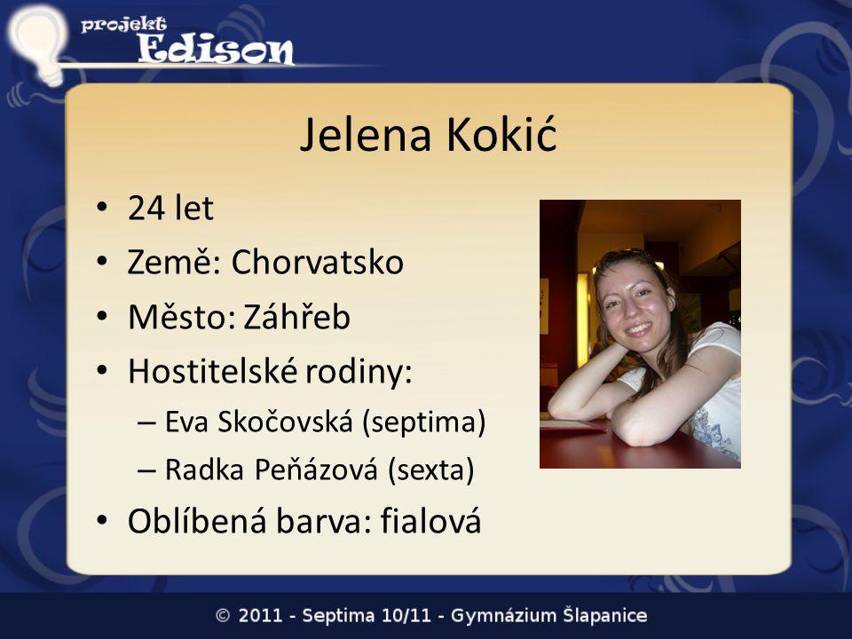 Jelena Kokić 24 let Země: Chorvatsko Město: Záhřeb Hostitelské rodiny: