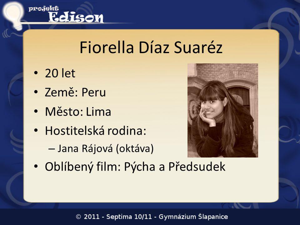 Fiorella Díaz Suaréz 20 let Země: Peru Město: Lima Hostitelská rodina: