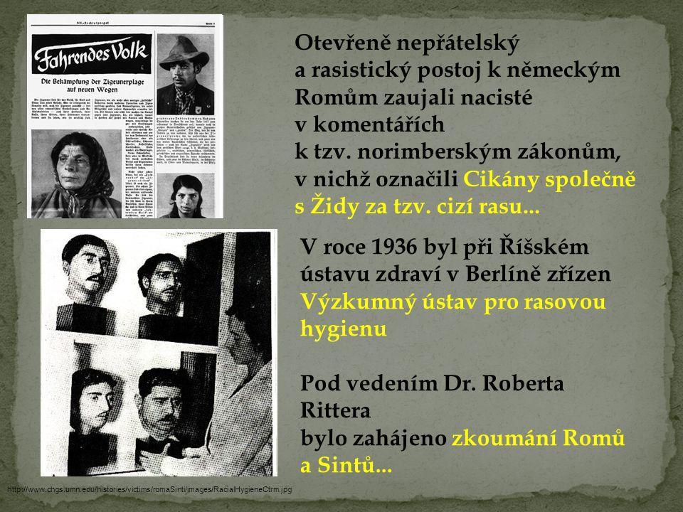 Pod vedením Dr. Roberta Rittera bylo zahájeno zkoumání Romů a Sintů...