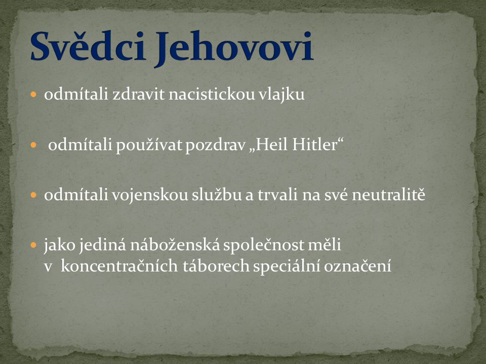 Svědci Jehovovi odmítali zdravit nacistickou vlajku