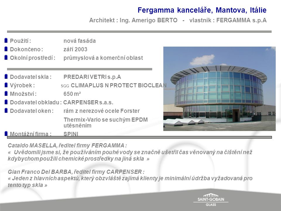 Fergamma kanceláře, Mantova, Itálie Architekt : Ing