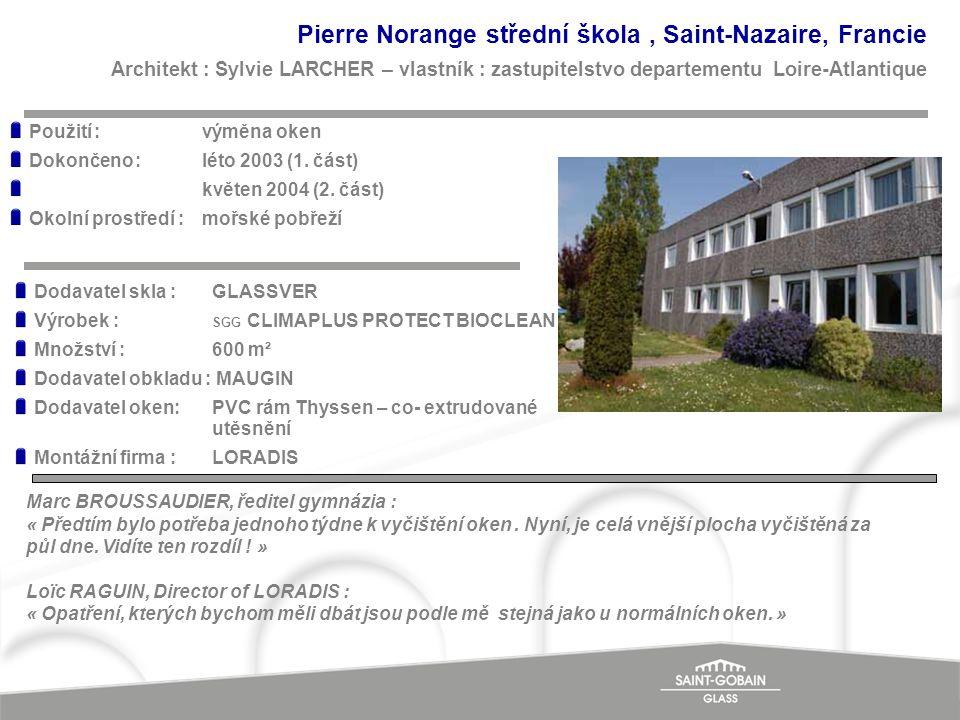 Pierre Norange střední škola , Saint-Nazaire, Francie Architekt : Sylvie LARCHER – vlastník : zastupitelstvo departementu Loire-Atlantique