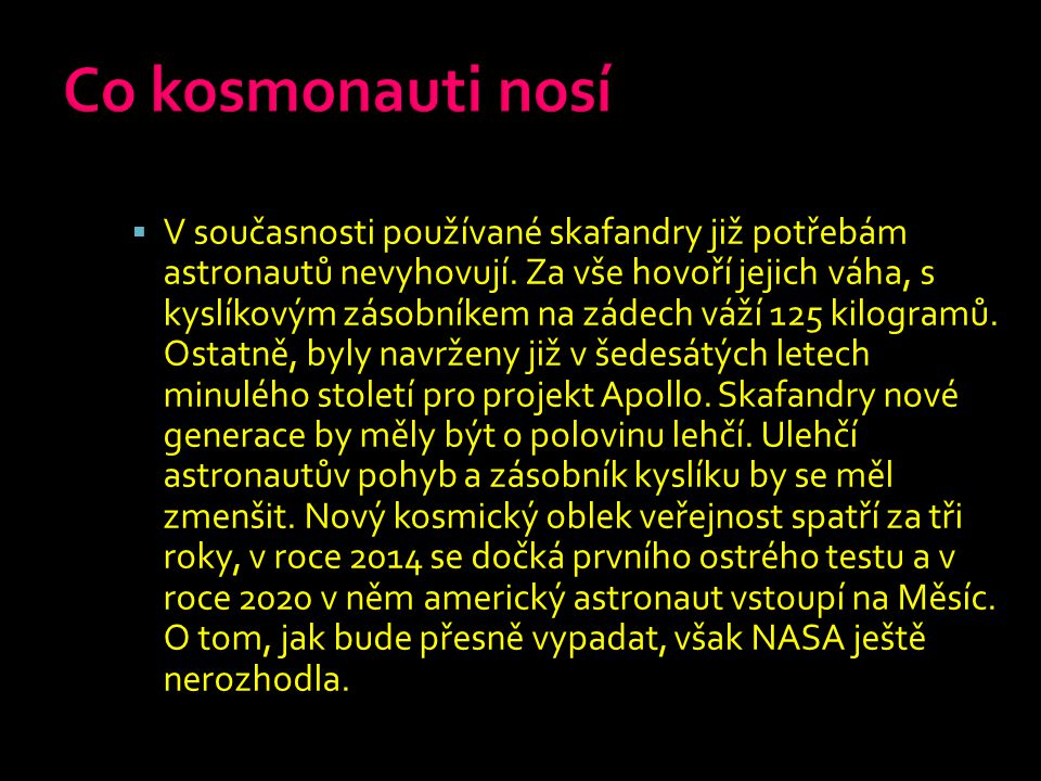Co kosmonauti nosí
