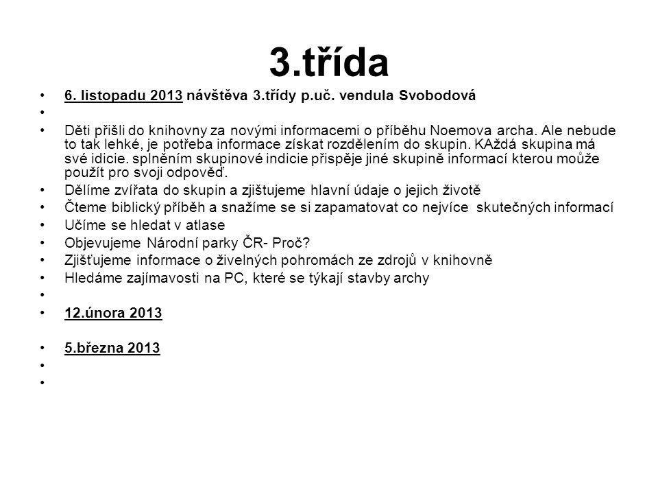 3.třída 6. listopadu 2013 návštěva 3.třídy p.uč. vendula Svobodová