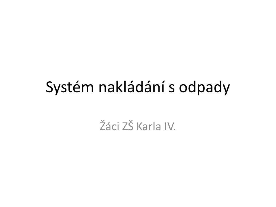 Systém nakládání s odpady