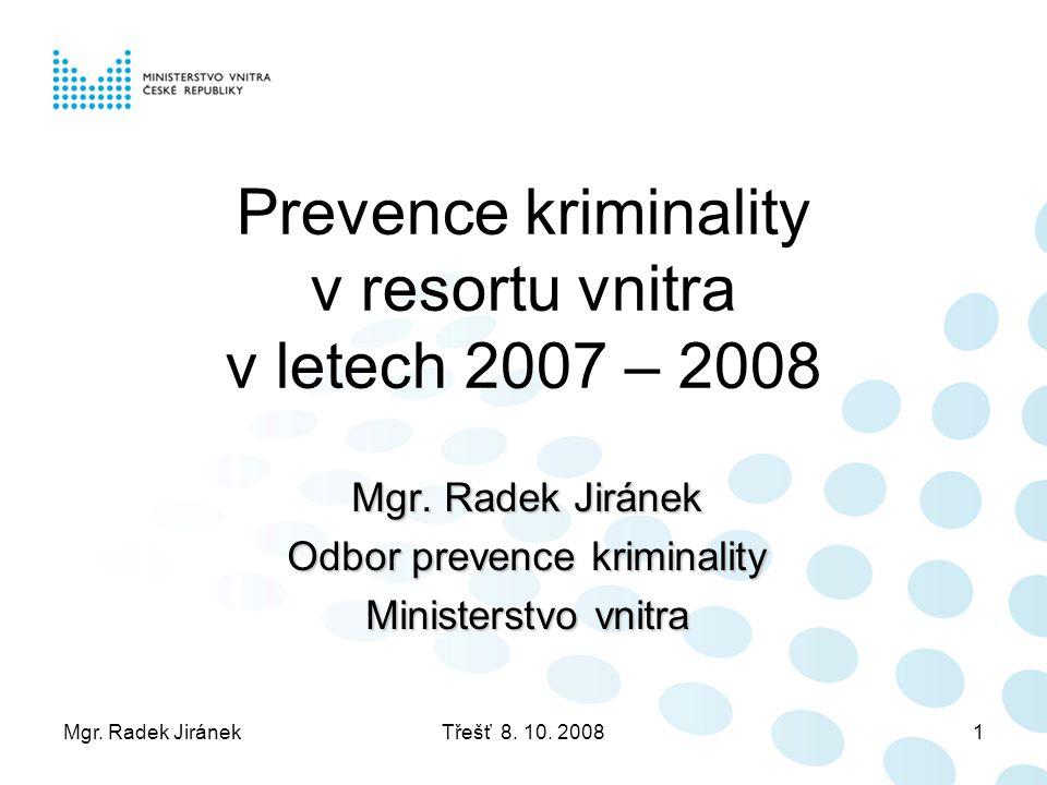 Prevence kriminality v resortu vnitra v letech 2007 – 2008
