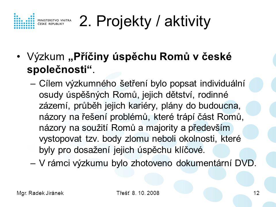 """2. Projekty / aktivity Výzkum """"Příčiny úspěchu Romů v české společnosti ."""