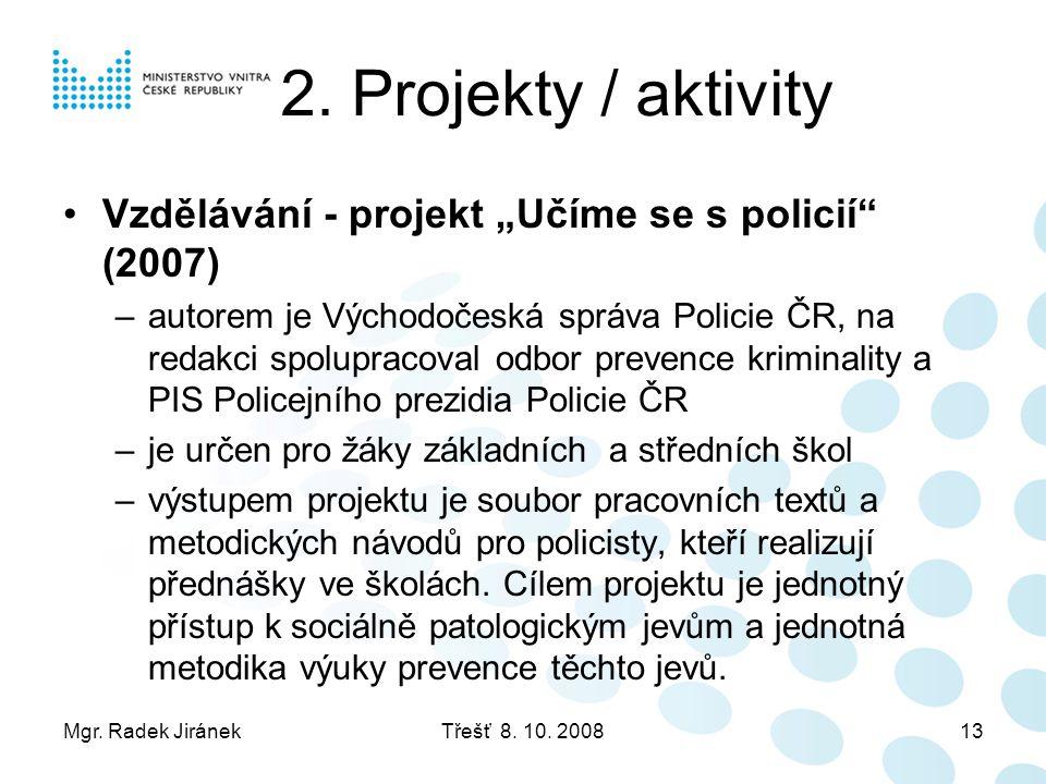 """2. Projekty / aktivity Vzdělávání - projekt """"Učíme se s policií (2007)"""