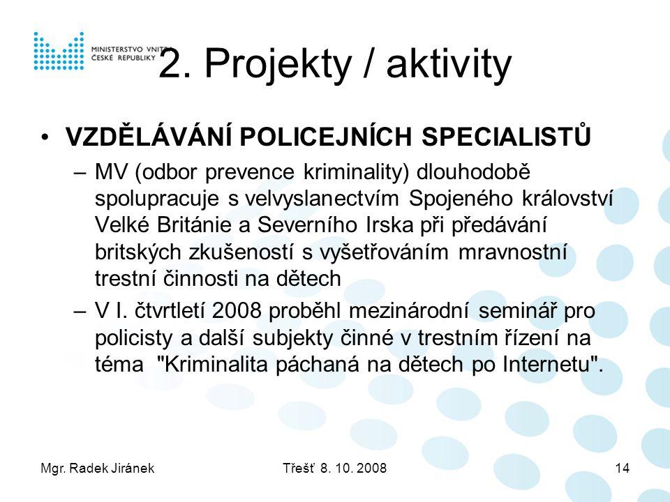 2. Projekty / aktivity VZDĚLÁVÁNÍ POLICEJNÍCH SPECIALISTŮ