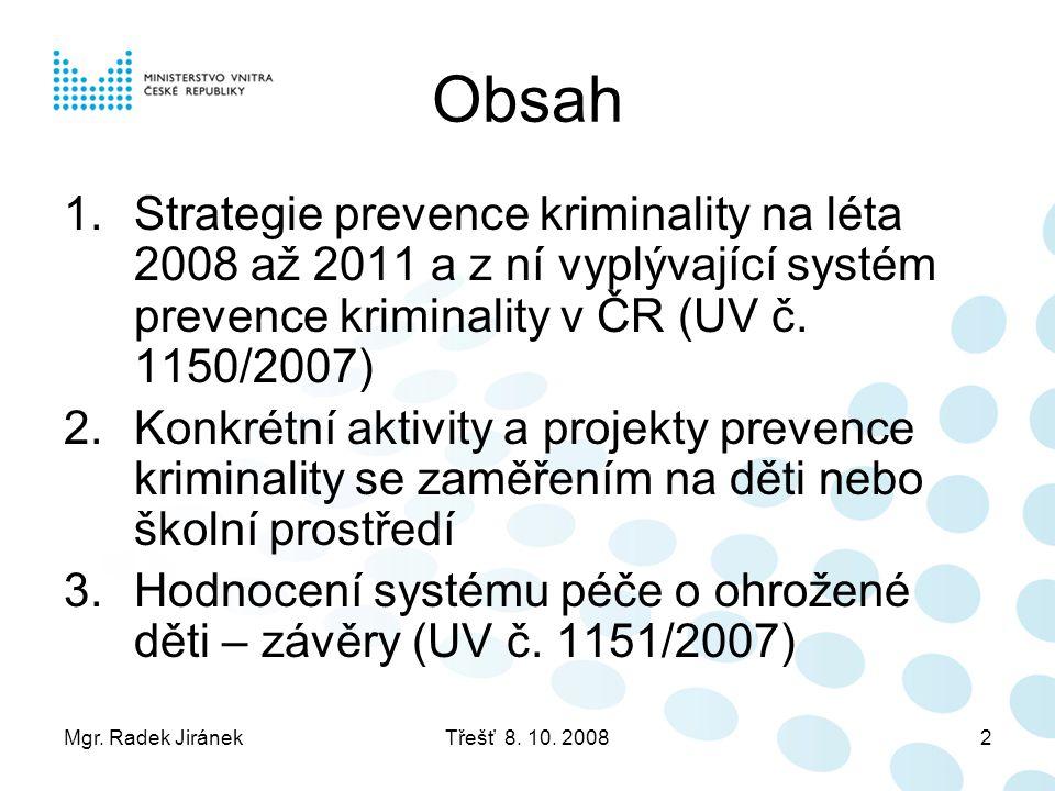 Obsah Strategie prevence kriminality na léta 2008 až 2011 a z ní vyplývající systém prevence kriminality v ČR (UV č. 1150/2007)