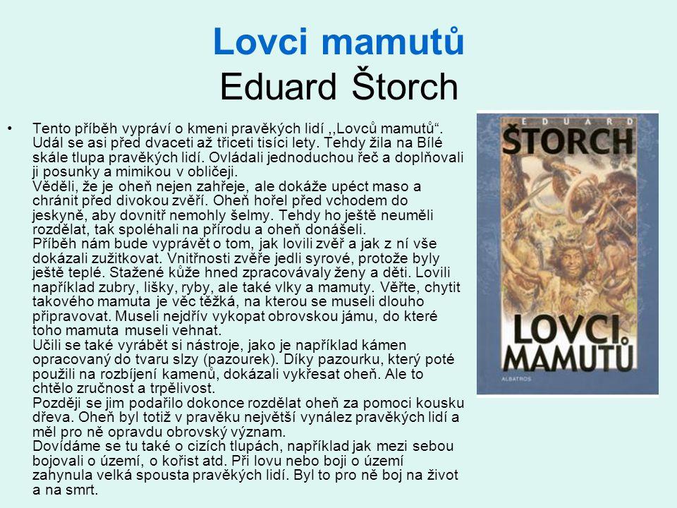 Lovci mamutů Eduard Štorch