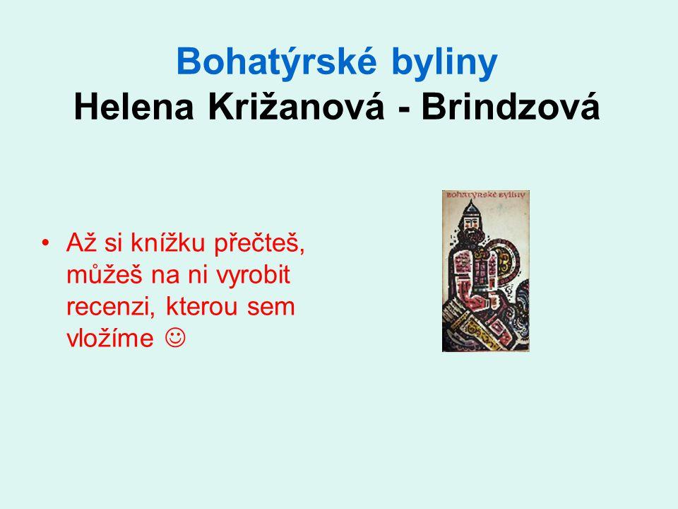 Bohatýrské byliny Helena Križanová - Brindzová