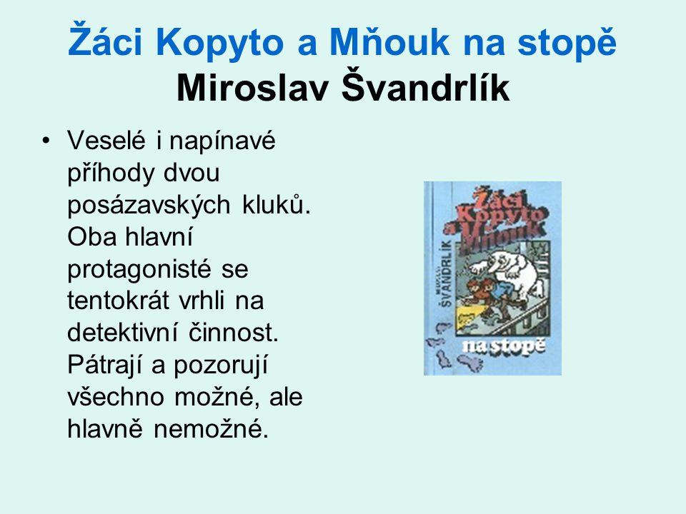 Žáci Kopyto a Mňouk na stopě Miroslav Švandrlík