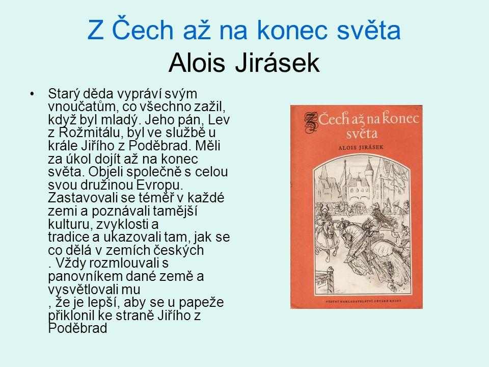 Z Čech až na konec světa Alois Jirásek