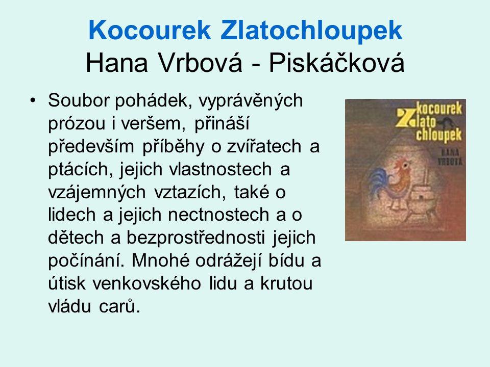 Kocourek Zlatochloupek Hana Vrbová - Piskáčková