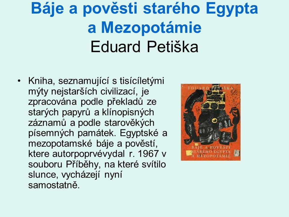 Báje a pověsti starého Egypta a Mezopotámie Eduard Petiška