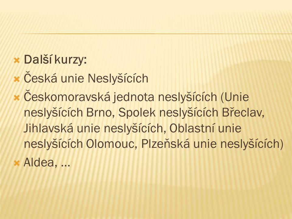 Další kurzy: Česká unie Neslyšících.